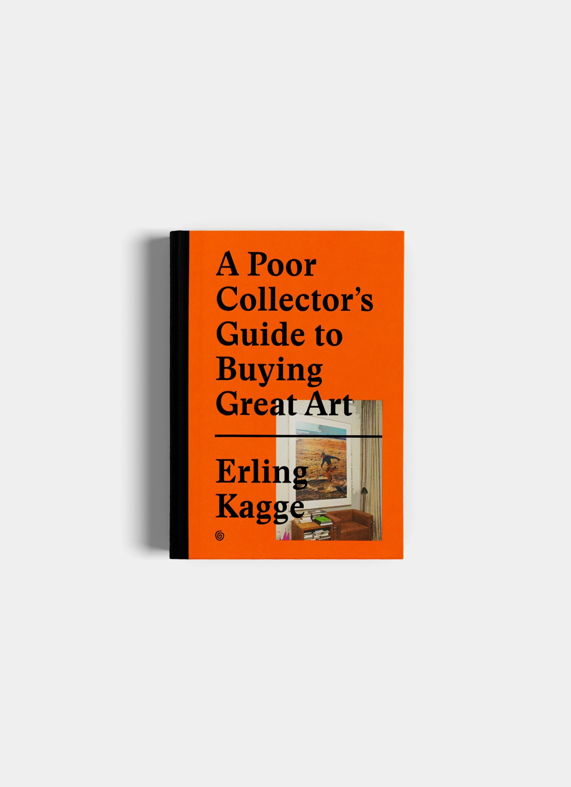 Gestalten - Erling Kagge - A Poor Collectors Guide to Buying Great Art