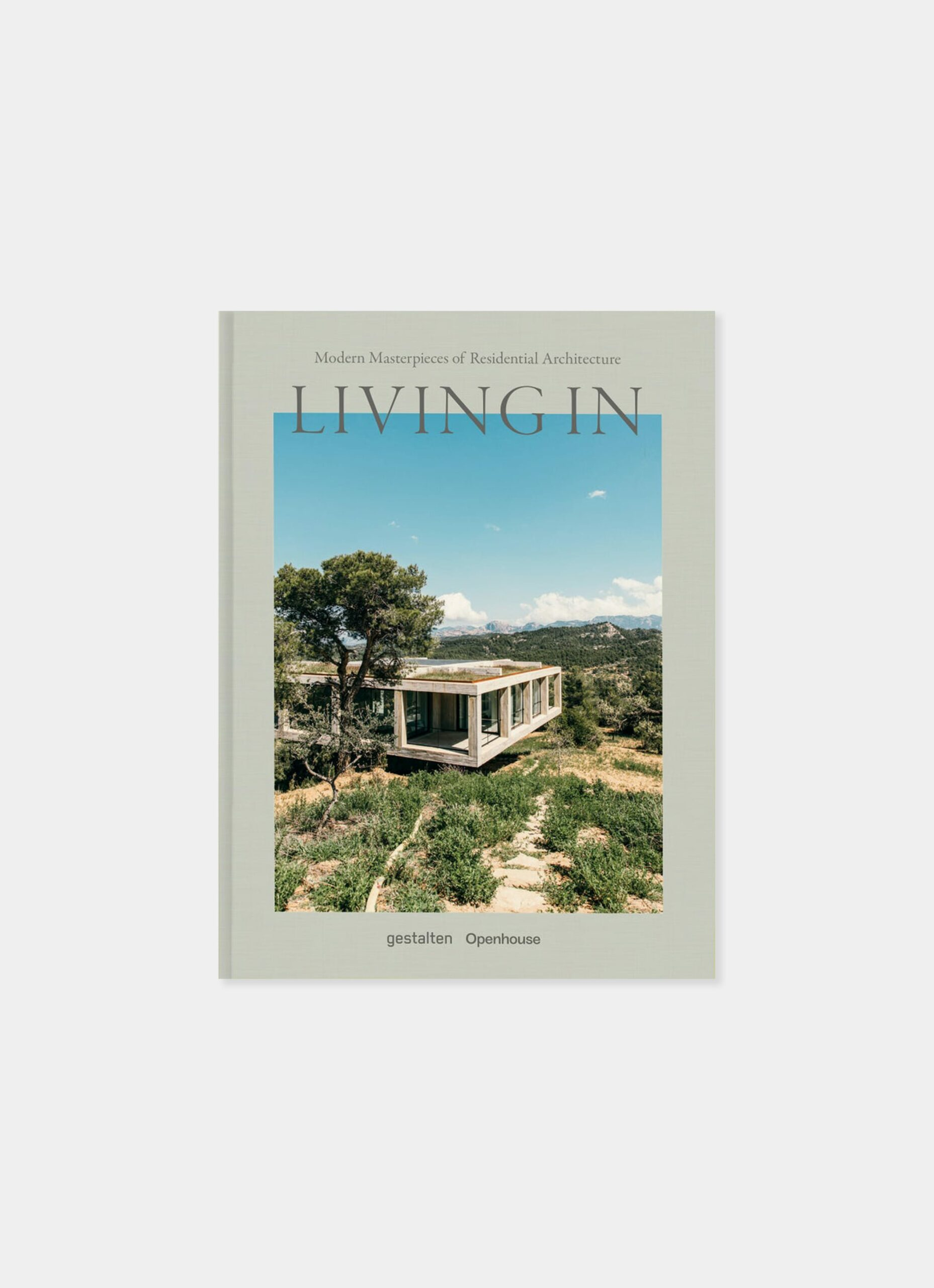 Openhouse Book - Living In - Modern Masterpieces of Residential Architecture